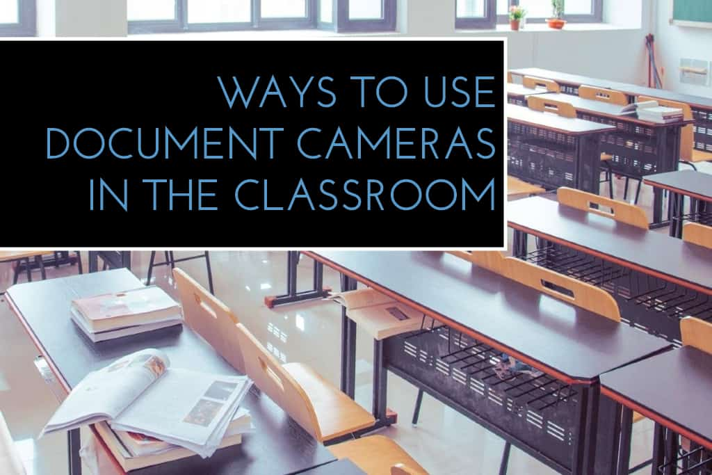 Ways to Use Document Cameras in the Classroom