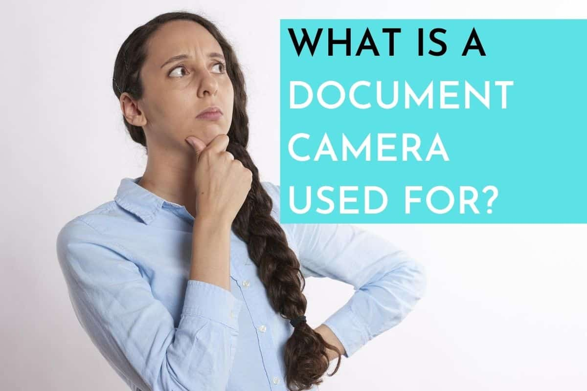 What is a Document Camera Used For?